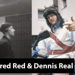 Dennis Real + Fred Red